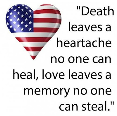 Happy Memorial Day 2016: death leaves a heartache no one can heal, love leaves a memory no one can steal