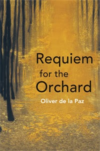http://www.amazon.com/Requiem-Orchard-Akron-Poetry-Oliver/dp/1931968748/ref=sr_1_1?s=books&ie=UTF8&qid=1394983658&sr=1-1&keywords=oliver+de+la+paz