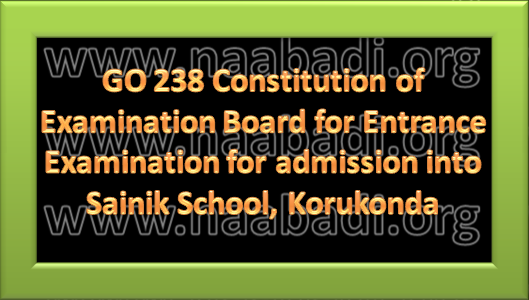 GO 238 -  Constitution of  Examination Board for Entrance Examination for  admission into Sainik School, Korukonda (www.naabadi.org)
