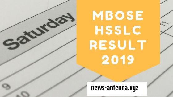 MBOSE HSSLC Result 2019 ,MBOSE Results Date