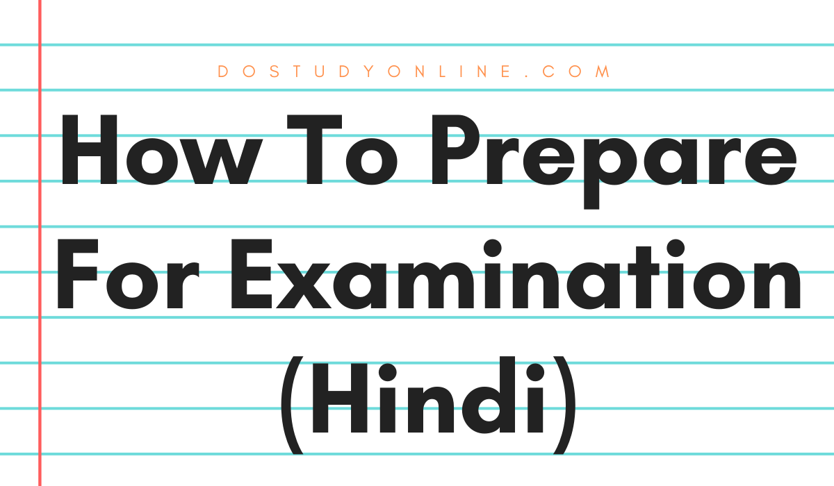 How To Prepare For Examination (Hindi)