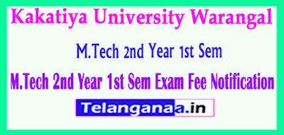 Kakatiya University KU M.Tech 2nd Year 1st Sem Exam Fee Notification