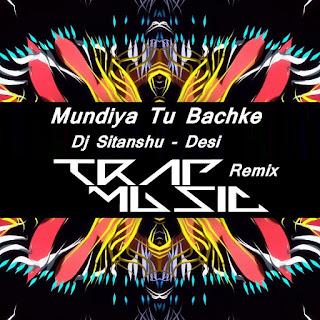 1-Dj-Sitanshu-Mundiya-Tu-Bachke-Desi-Trap-Remix
