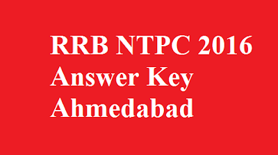 RRB NTPC Answer Key Ahmedabad