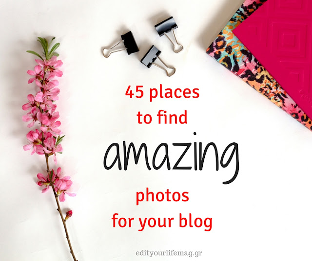 45 sites για να βρεις ΥΠΕΡΟΧΕΣ δωρεάν φωτογραφίες για το blog σου