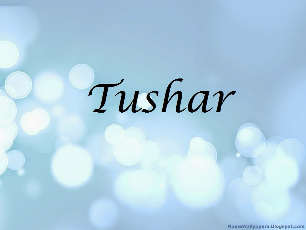 Tushar Name Wallpapers Tushar Name Wallpaper Urdu Name Meaning