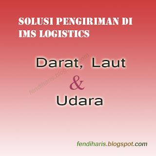 Solusi IMS di Tips Memilih Jasa Logistics Terpercaya Di Indonesia