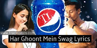 har-ghoont-mein-swag-lyrics-pepsi-song-by-badshah-disha-patani-tiger-shroff-2019