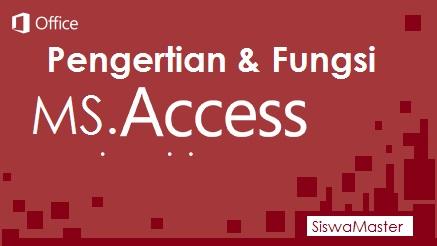 Pengertian microsoft access dan fungsinya