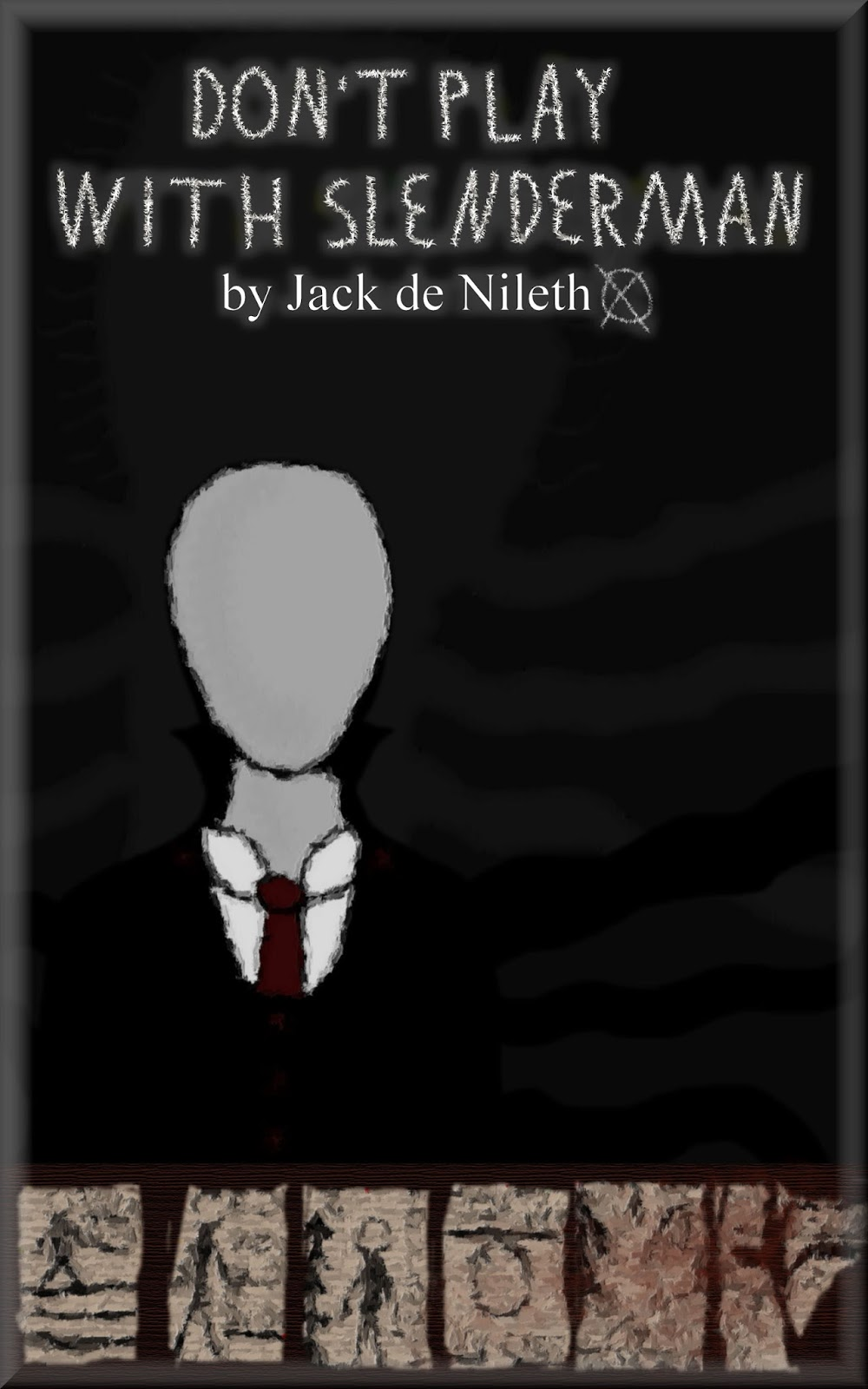 Don't Play With Slenderman