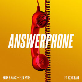 Banx & Ranx and Ella Eyre feat. Yxng Bane - Answerphone