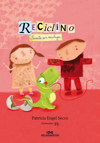 Reciclino Faminto por reciclagem - Patrícia Engel Secco