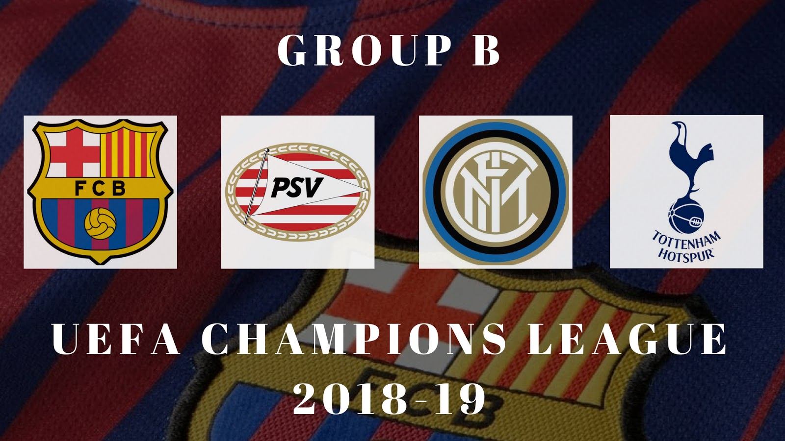 FC Barcelona to face Inter, PSV and Tottenham in Group B of UEFA Champions League 2018-19 #fcbarcelona