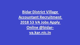 Bidar District Village Accountant Recruitment 2018 53 VA Jobs Apply Online @bidar-va.kar.nic.in
