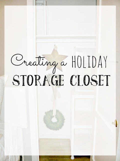 creating a holiday storage closet