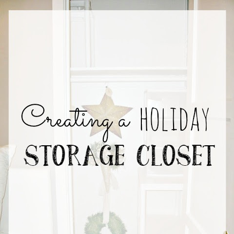 Organization - Creating A Holiday Storage Closet