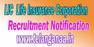 LIC (Life Insurance Corporation) Recruitment Notification 2016