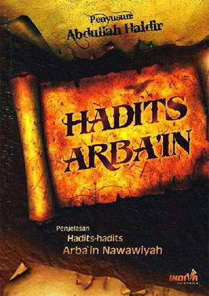 Penjelasan Hadits-Hadits Arba'in Nawawiyah Penulis Imam Nawawi