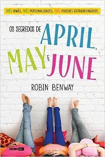 [Lançamento] Os segredos de April, May e June, de Robin Benway | Robin Benway @globoalt