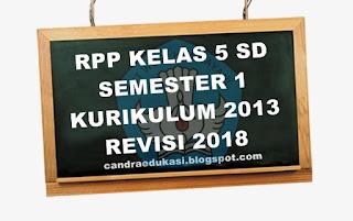 RPP SD KELAS 5 KURIKULUM 2013 SEMESTER 1 REVISI 2018