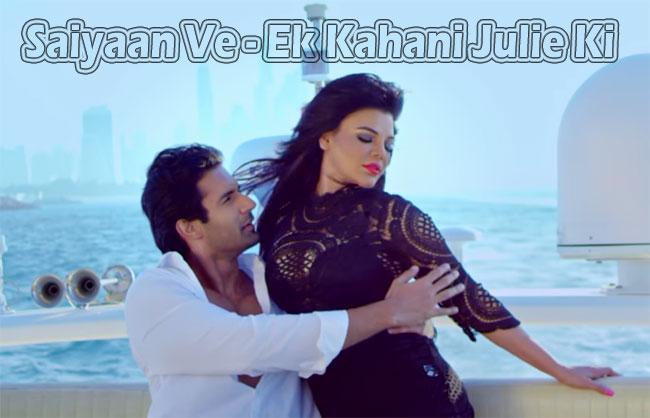 Saiyaan Ve Lyrics - Ek Kahani Julie Ki 2016 | Rakhi Sawant, Amit Mehra