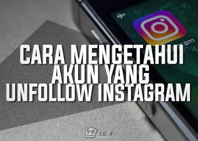 Cara Mengetahui Akun Yang Tidak Follow Kita Di Instagram