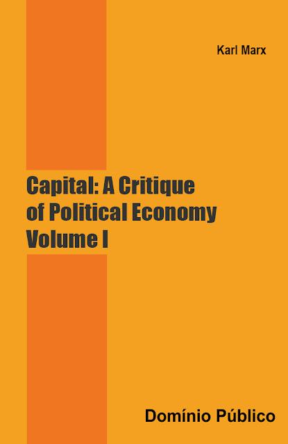 Capital A Critique of Political Economy - Volume I - Karl Marx