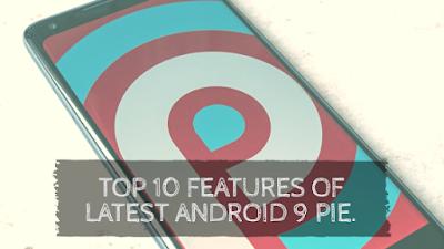 Android 9 Pie,android 9 pie features,android 9 pie download,google pie,google android pie,android 9 update,android pie update,android 9 oie samsung.