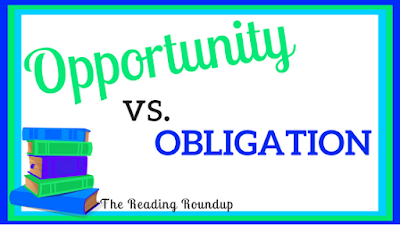Opportunity vs. Obligation Blog Post by The Reading Roundup
