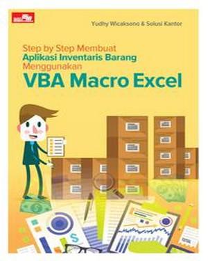 Step by Step Membuat Aplikasi Inventaris Barang Menggunakan VBA Macro Excel