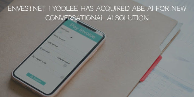 Envestnet | Yodlee has acquired Abe AI for new Conversational AI solution