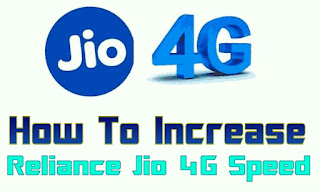 how-to-increase-reliance-jio-4g-speed