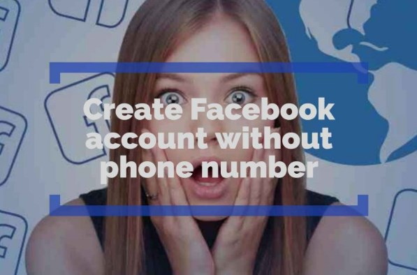 How to sign up facebook account without phone number