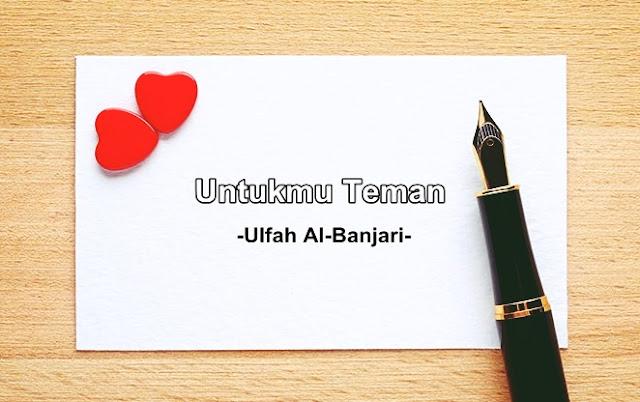 Untukmu Teman - Ulfah Al-Banjari | Puisi #Quotes