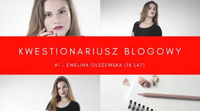 Blogowy Kwestionariusz #1 - Ewelina Olszewska, rozmowa