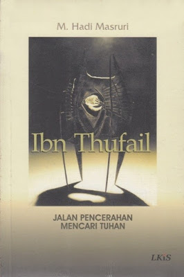 Ibnu Thufail; Jalan Pencerahan Mencari Tuhan