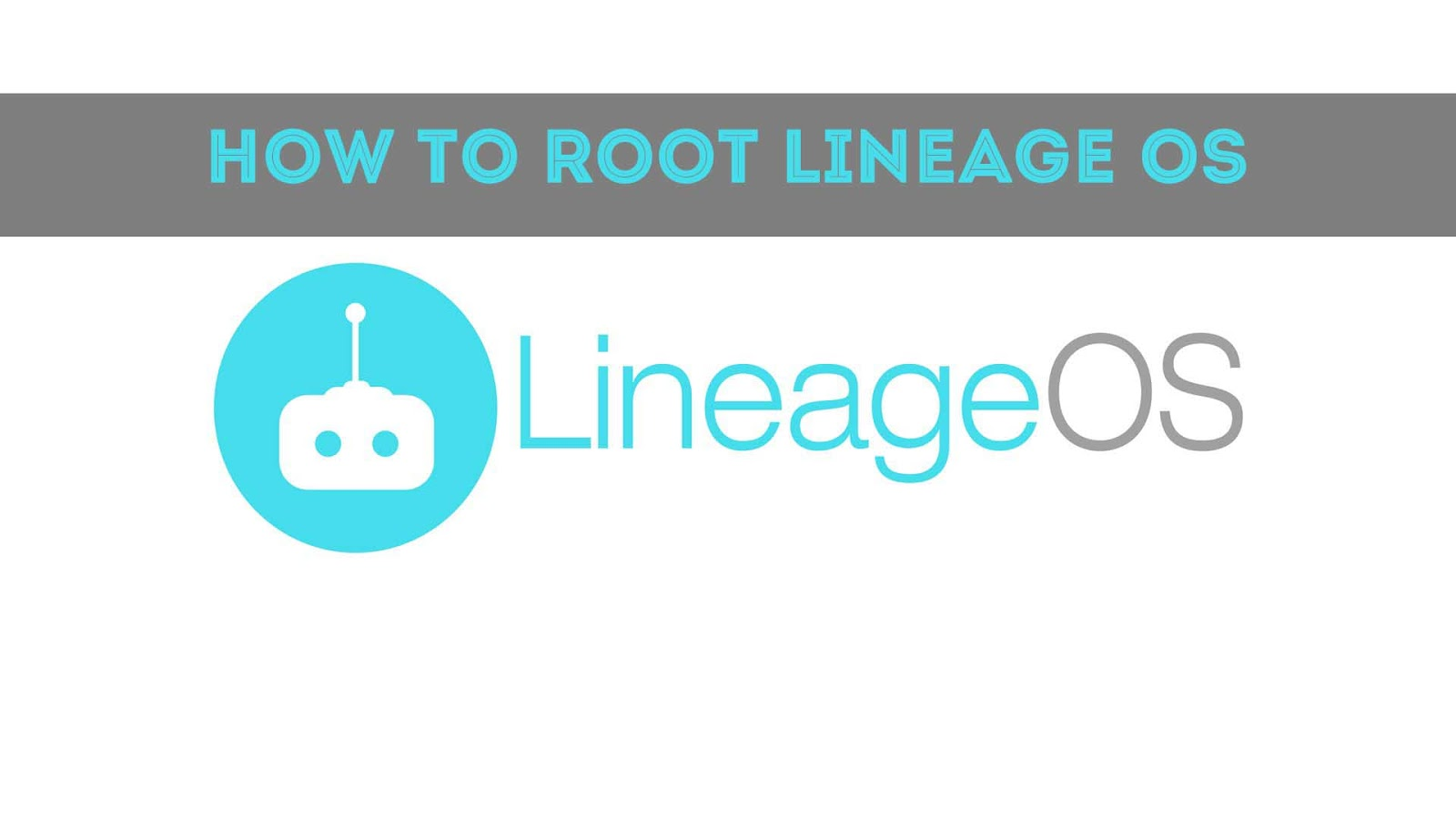 How to Enable Root in Lineage OS using Super SU and How to Unroot