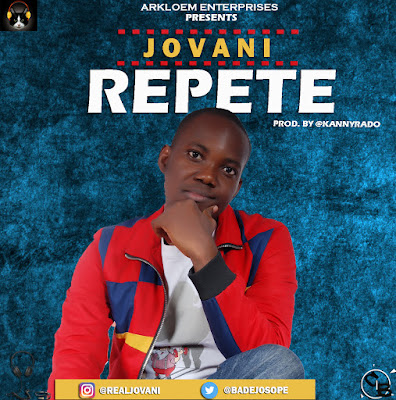 Music: Jovani – Repete (Prod. @kannyrado)   @badejosope @hitsmediapromo