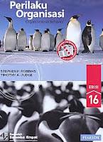 Judul Buku : Perilaku Organisasi – Organizational Behavior Edisi 16 Pengarang : Stephen P. Robbins – Timothy A. Judge Penerbit : Salemba Empat