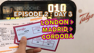EPISODE 2 : DAY 3 : LONDON > MADRID > CORDOBA