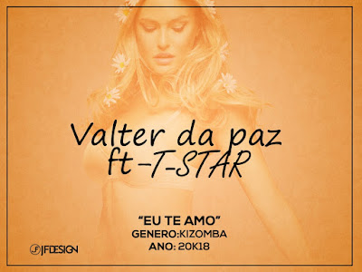 Valter Da Paz feat. T-Star - Eu te Amo | Download Mp3