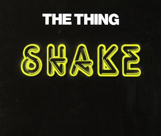 The Thing, Shake