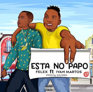 Felex feat Ivan Martos - Ta No Papo