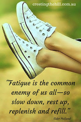 """""""Fatigue is the common enemy of us all—so slow down, rest up, replenish and refill."""" Read a summary of Elder Holland"""