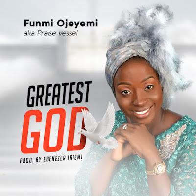 Funmi Ojeyemi – Greatest God