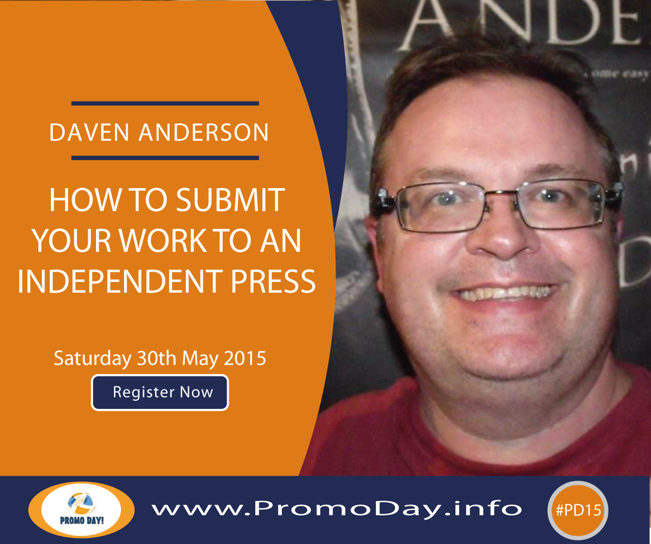 #PD15 Webinar: How To Submit Your Work To An Independent Press with Daven Anderson, www.PromoDay.info #Free #Event