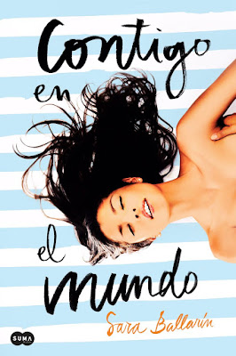 LIBRO - Contigo en el mundo Sara Ballarín  (Suma de Letras - 11 Mayo 2017)  Literatura - Novela - Romántica  COMPRAR ESTE LIBRO EN AMAZON ESPAÑA