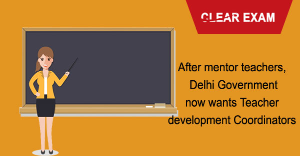 After mentor teachers, Delhi Government now wants Teacher development Coordinators