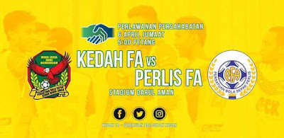 Live Streaming Kedah vs Perlis Friendly Match 6 April 2018