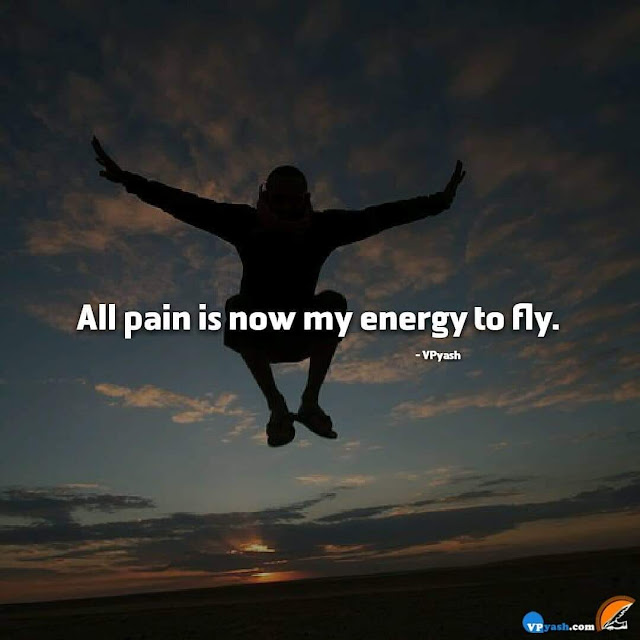 Pain Give Me Energy To Fight With My Fears